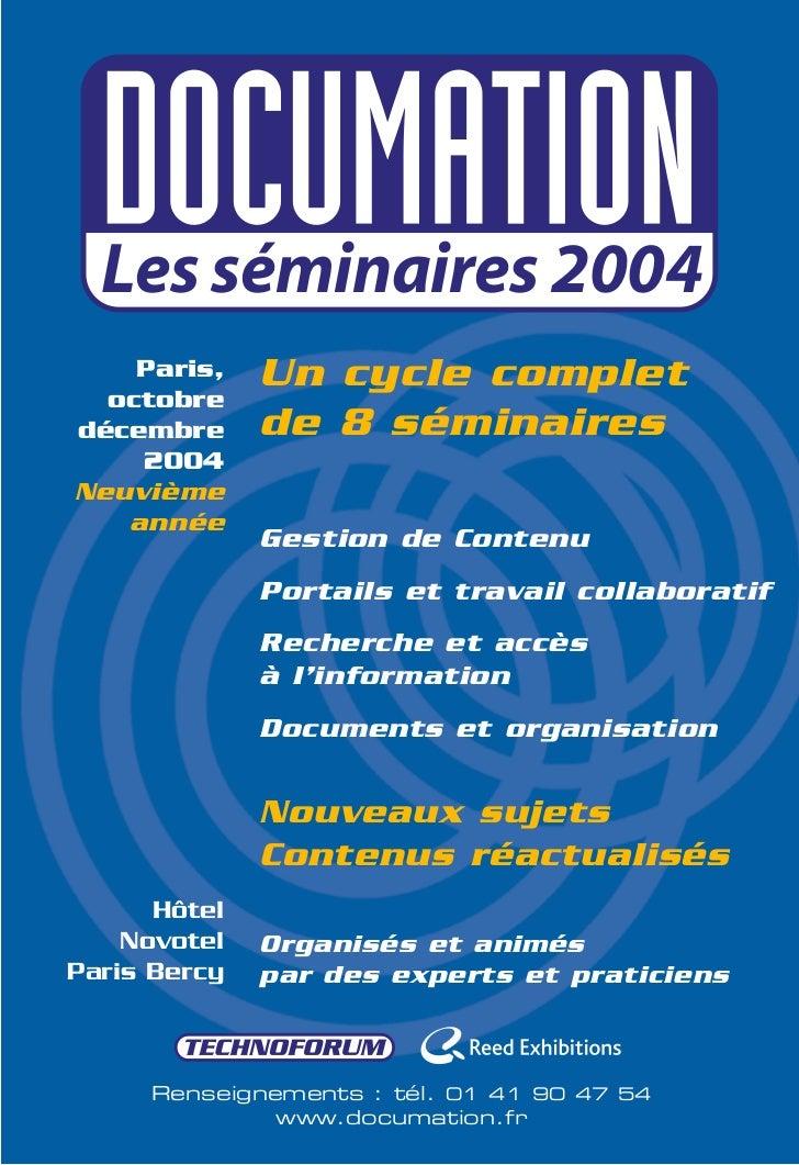Les séminaires 2004    Paris,    Un cycle complet  octobredécembre      de 8 séminaires    2004Neuvième   année           ...