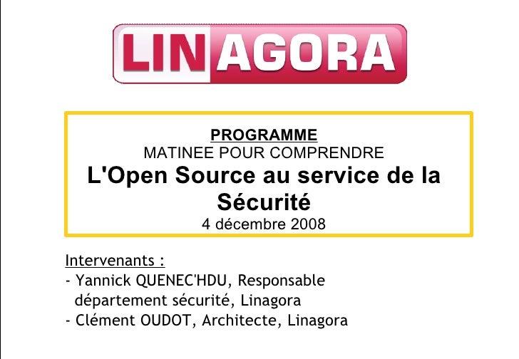 UNE MATINEE POUR COMPRENDRE                         L'Open Source au service de la Sécurité                      PROGRAMME...
