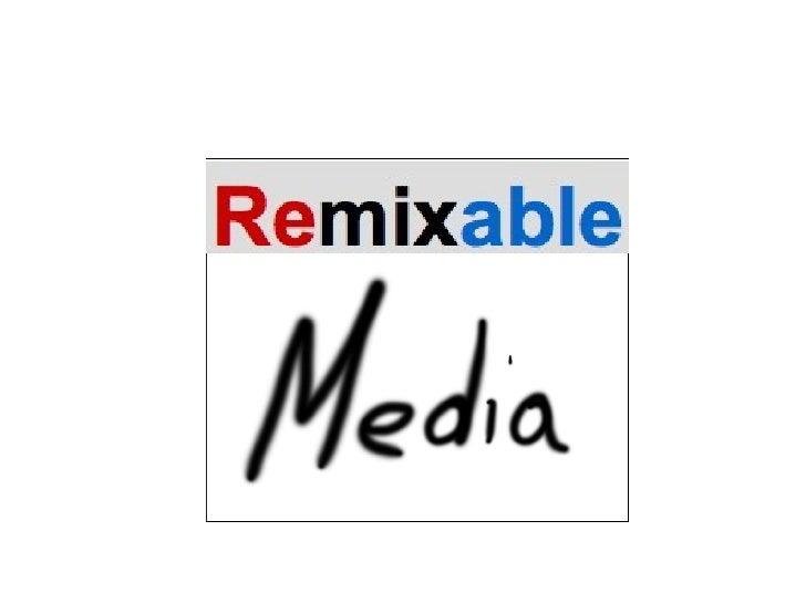 Remixable Media Week 1 Seminar