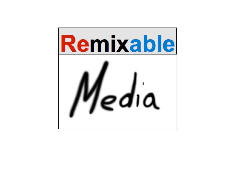Remixable Media Week 2 Seminar