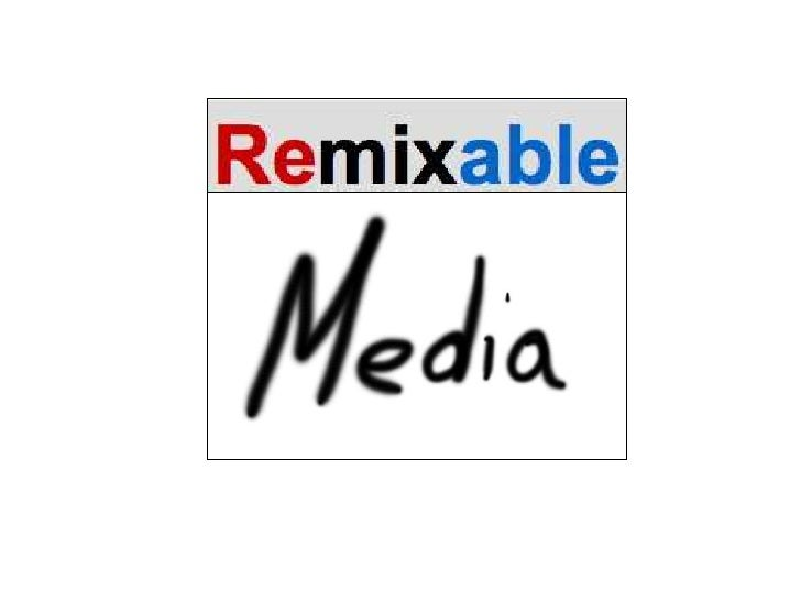 Remixable Media Week 3 - 2011