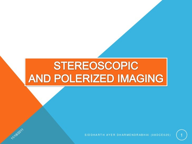Stereoscopic and Polerized imaging
