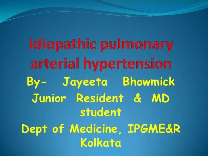 By- Jayeeta Bhowmick  Junior Resident & MD         studentDept of Medicine, IPGME&R          Kolkata