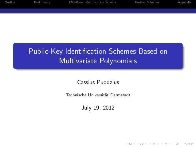 Outline    Preliminary    MQ-Based Identification Scheme     Further Schemes   Appendix          Public-Key Identification S...