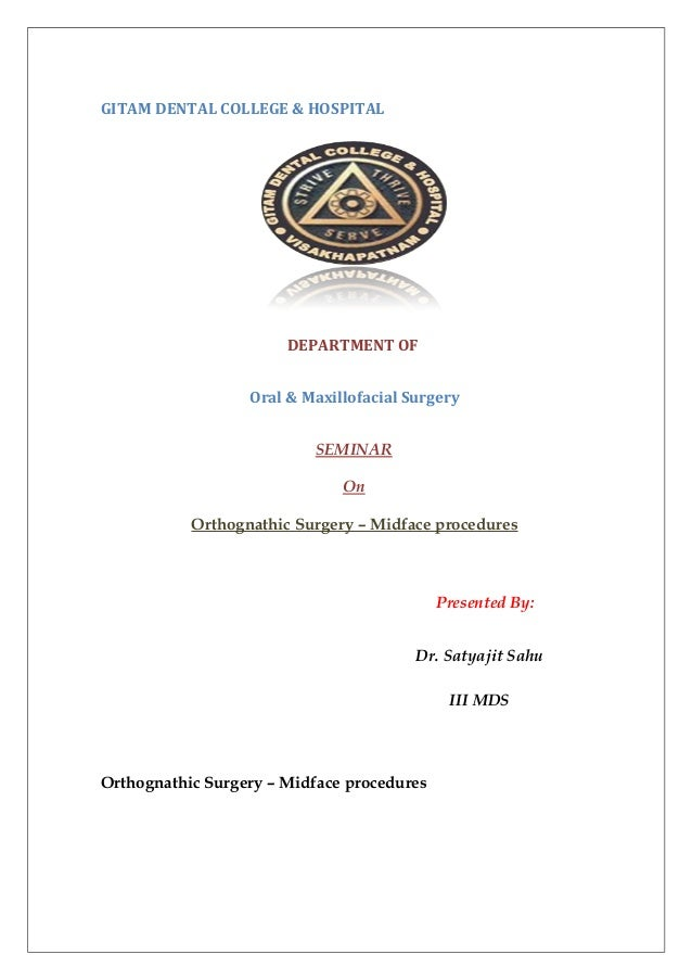 GITAM DENTAL COLLEGE & HOSPITAL DEPARTMENT OF Oral & Maxillofacial Surgery SEMINAR On Orthognathic Surgery – Midface proce...