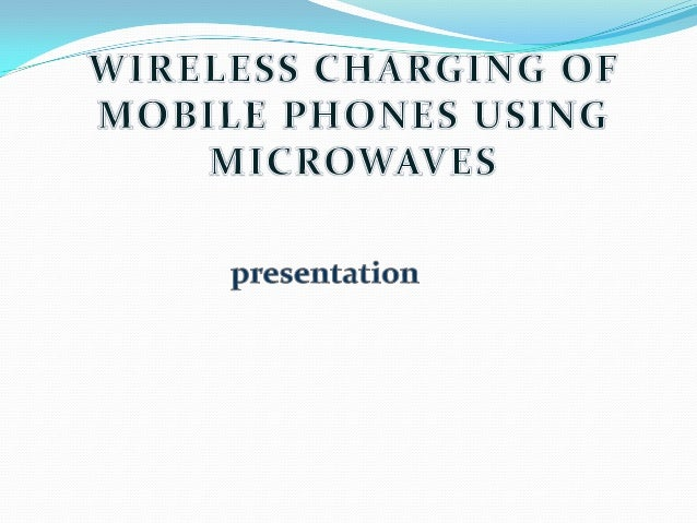 Wireless charging of mobile phone using microwaves