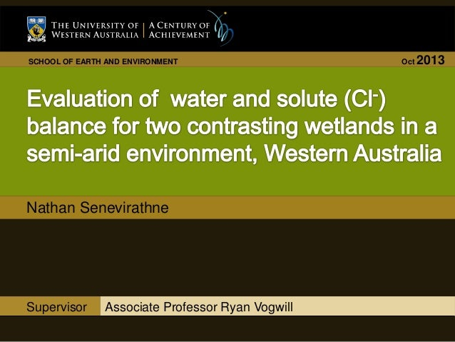 SCHOOL OF EARTH AND ENVIRONMENT  Nathan Senevirathne  Supervisor  Associate Professor Ryan Vogwill  Oct  2013