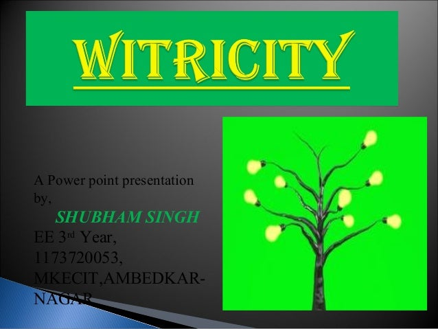 ppt by shubham singh kalhans on witricity