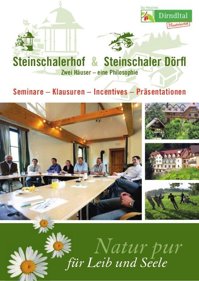 Steinschalerhof & Steinschaler Dörfl Seminare – Klausuren – Incentives – Präsentationen Dirndltal Das Pielachtal. Natur pur...