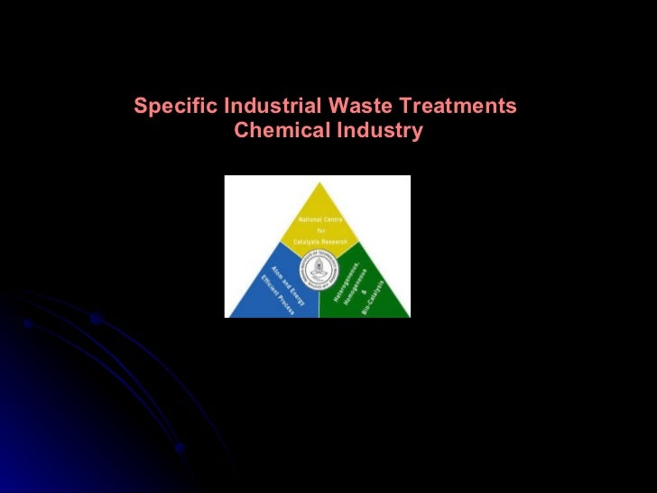 Specific Industrial Waste Treatments  Chemical Industry