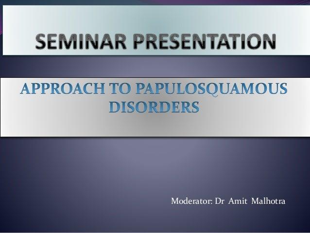 Moderator: Dr Amit Malhotra