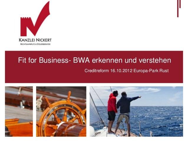 Fit for Business- BWA erkennen und verstehen                   Creditreform 16.10.2012 Europa-Park Rust