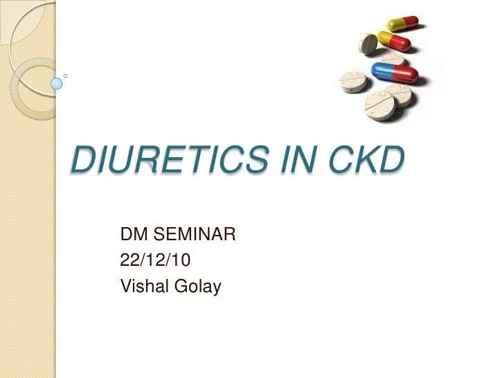 DIURETICS IN CKD  DM SEMINAR  22/12/10  Vishal Golay
