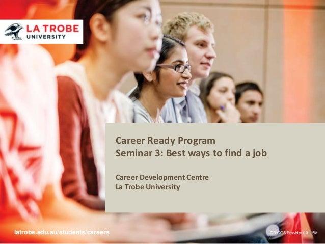 Career Ready Program                                  Seminar 3: Best ways to find a job                                  ...