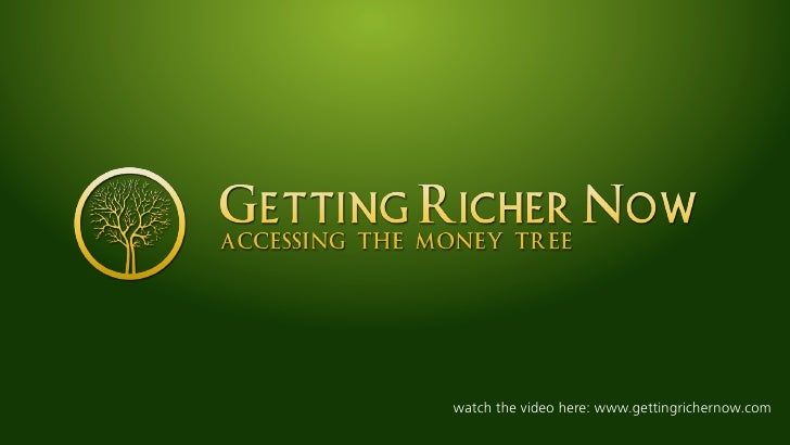 watch the video here: www.gettingrichernow.com