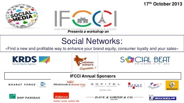 17th October 2013  Presents a workshop on  Social Networks: «Find a new and profitable way to enhance your brand equity, c...