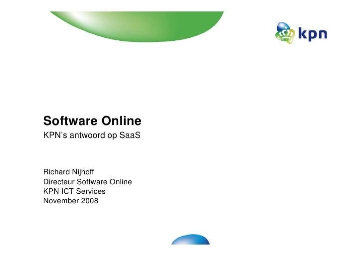Seminar Toekomst Van IT Software Online - KPN - Richard Nijhoff