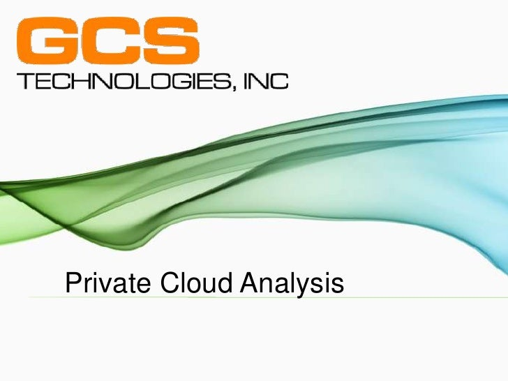 GCS' Private Cloud Analysis