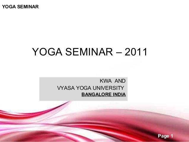 YOGA SEMINAR         YOGA SEMINAR – 2011                            KWA AND               VYASA YOGA UNIVERSITY           ...