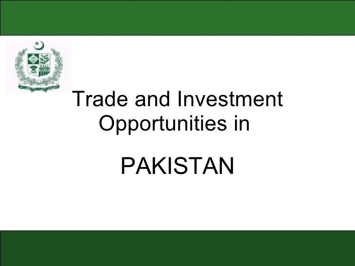 Trade and Investment Opportunities in  PAKISTAN
