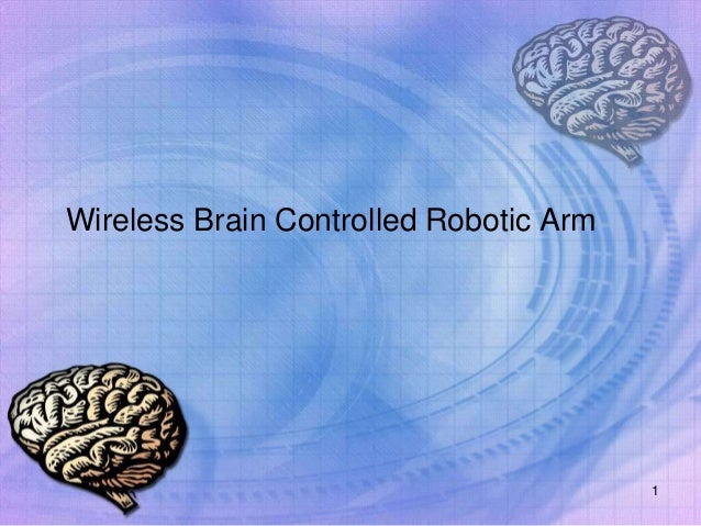 Wireless Brain Controlled Robotic Arm 1