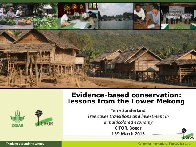 Evidence-based conservation:lessons from the Lower Mekong                Terry Sunderland    Tree cover transitions and in...