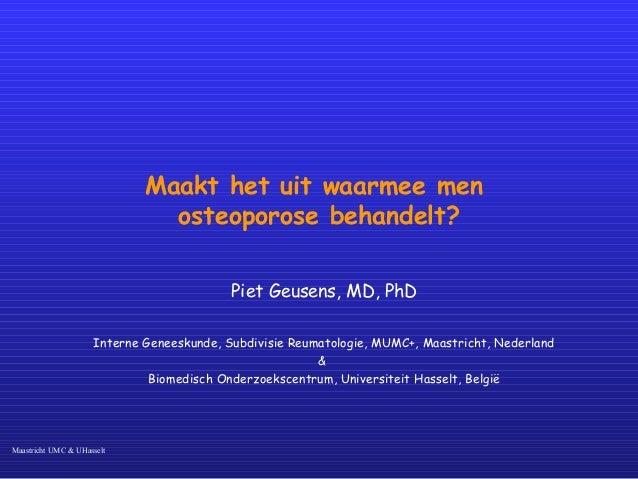 Seminar 15 01-2009 - maakt het uit waarmee men osteoporose behandelt