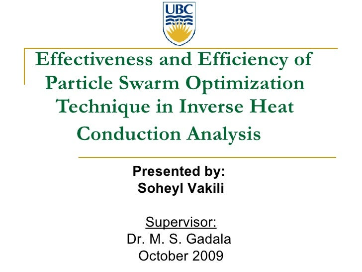 Effectiveness and Efficiency of Particle Swarm Optimization Technique in Inverse Heat Conduction Analysis   <ul><ul><li>Pr...