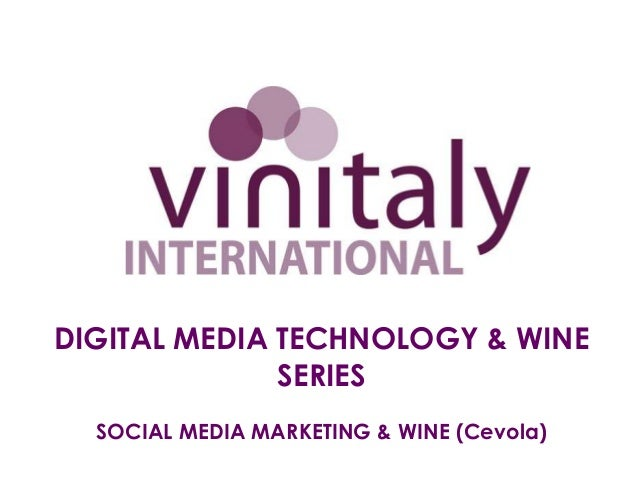 DIGITAL MEDIA TECHNOLOGY & WINE              SERIES  SOCIAL MEDIA MARKETING & WINE (Cevola)