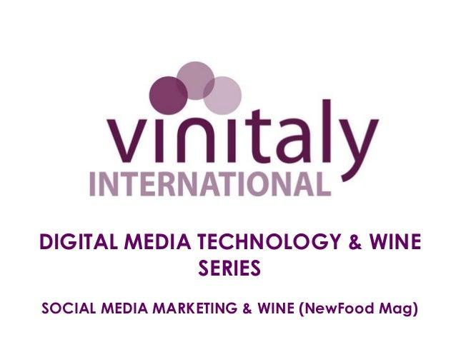 DIGITAL MEDIA TECHNOLOGY & WINESERIESSOCIAL MEDIA MARKETING & WINE (NewFood Mag)