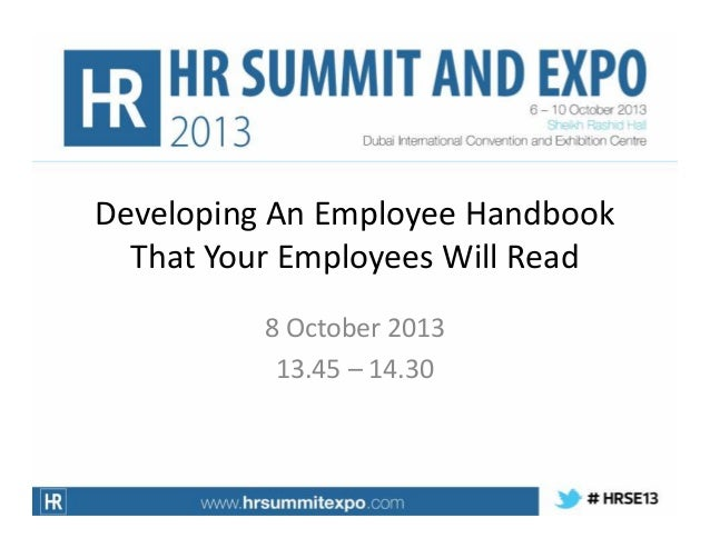 Developing An Employee Handbook That Your Employees Will Read 8 October 2013 13.45 – 14.30