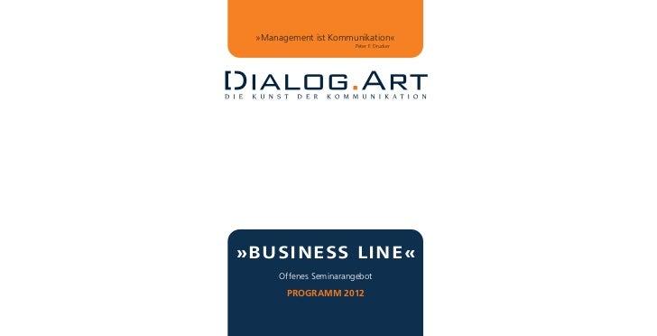»Management ist Kommunikation«                        Peter F. Drucker»BUSINESS LINE«      Offenes Seminarangebot       PR...