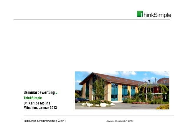UnternehmenskonzeptSeminarbewertung           .ThinkSimpleDr. Karl de MolinaMünchen, Januar 2013ThinkSimple Seminarbewertu...