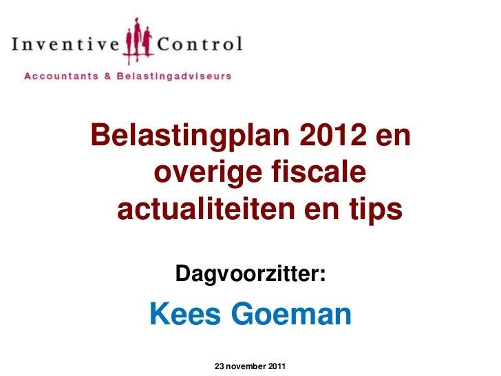 Seminar bp 2012 en overige fiscale actualiteiten en tips (23 november 2011)