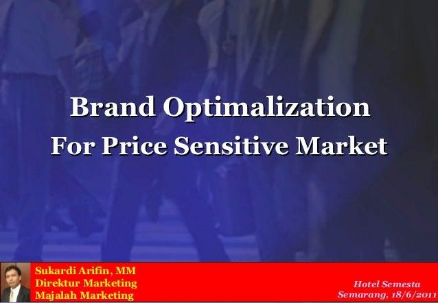 Brand Optimalization for Price Sensitive Market