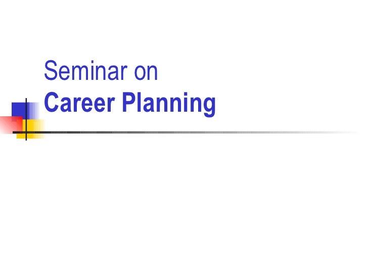 Seminar on   Career Planning