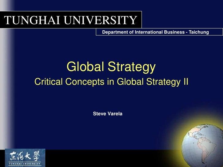 Global StrategyCritical Concepts in Global Strategy II<br />Steve Varela<br />