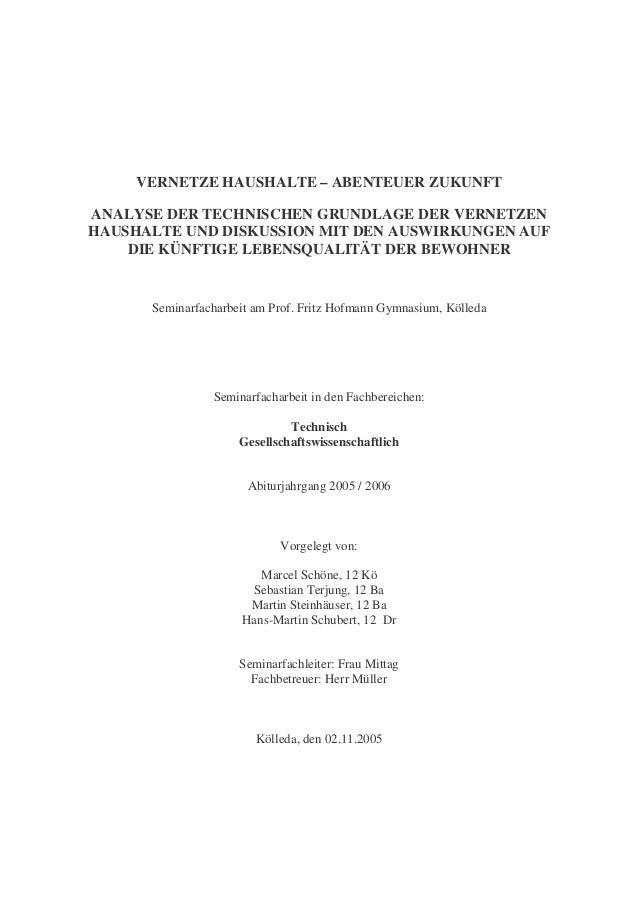 VERNETZE HAUSHALTE – ABENTEUER ZUKUNFT ANALYSE DER TECHNISCHEN GRUNDLAGE DER VERNETZEN HAUSHALTE UND DISKUSSION MIT DEN AU...