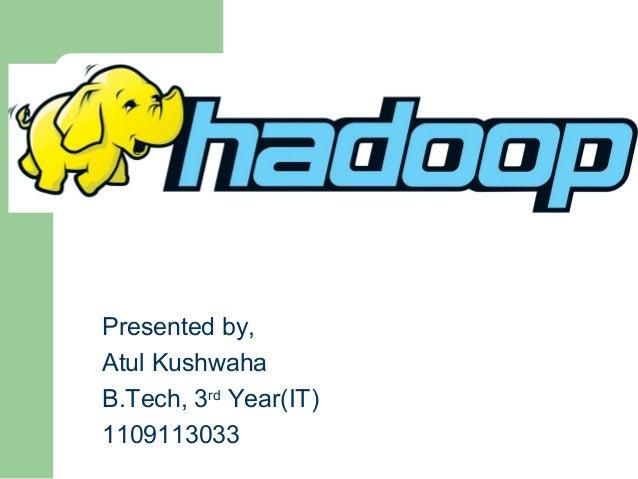Presented by, Atul Kushwaha B.Tech, 3rd Year(IT) 1109113033