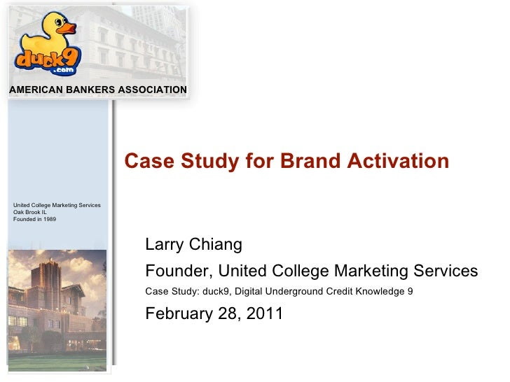 Larry Chiang Founder, United College Marketing Services Case Study: duck9, Digital Underground Credit Knowledge 9 February...