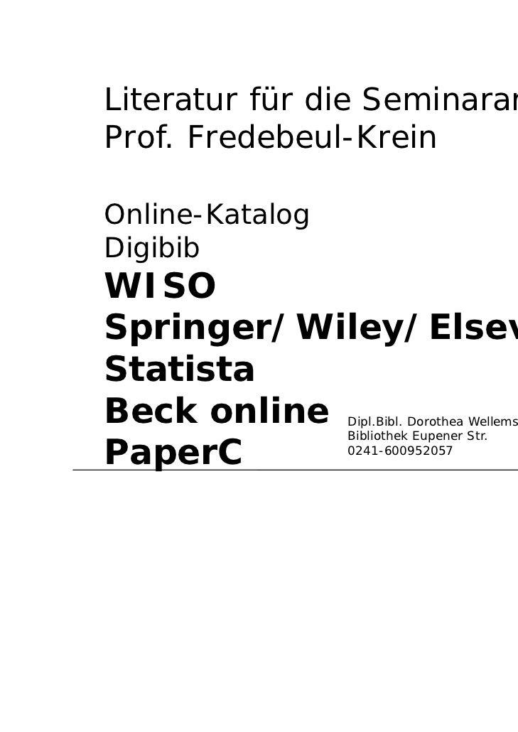 Suchen und FindenOnline-KatalogDigibibWISOSpringer/Wiley/ElsevierStatistaBeck onlinePaperC ?         Dipl.Bibl. Dorothea W...