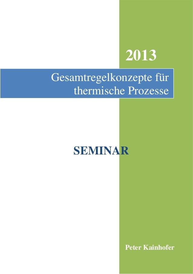 2013Gesamtregelkonzepte für    thermische Prozesse    SEMINAR              Peter Kainhofer