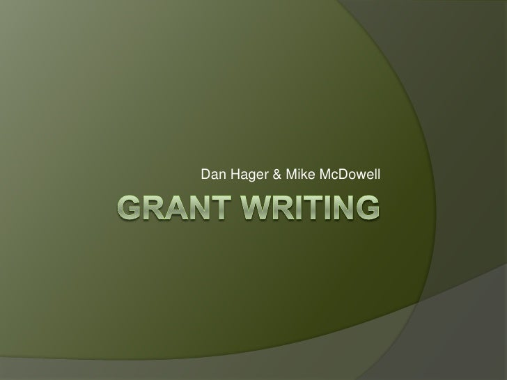 Grant Writing<br />Dan Hager & Mike McDowell<br />
