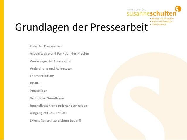 Grundlagen der Pressearbeit Ziele der Pressearbeit Arbeitsweise und Funktion der Medien Werkzeuge der Pressearbeit Verbrei...