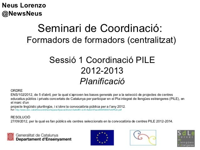 Neus Lorenzo@NewsNeus                           Seminari de Coordinació:                 Formadors de formadors (centralit...
