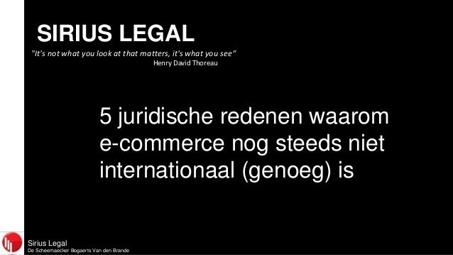 "SIRIUS LEGAL ""It's not what you look at that matters, it's what you see"" Henry David Thoreau  5 juridische redenen waarom ..."
