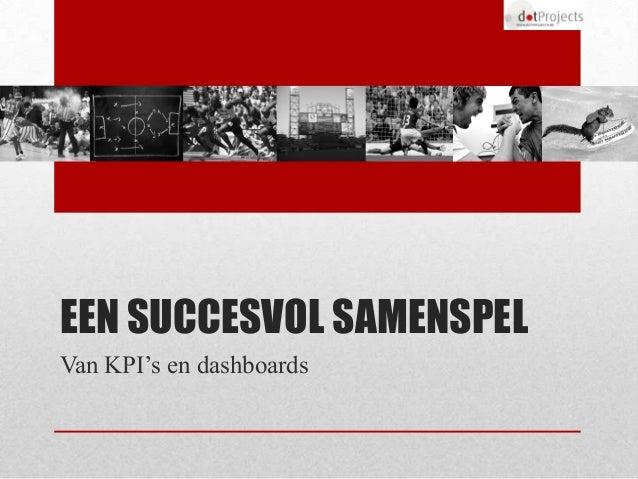 EEN SUCCESVOL SAMENSPELVan KPI's en dashboards