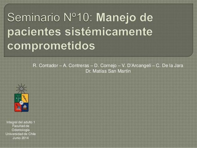 R. Contador – A. Contreras – D. Cornejo – V. D'Arcangeli – C. De la Jara Dr. Matías San Martín Integral del adulto 1 Facul...