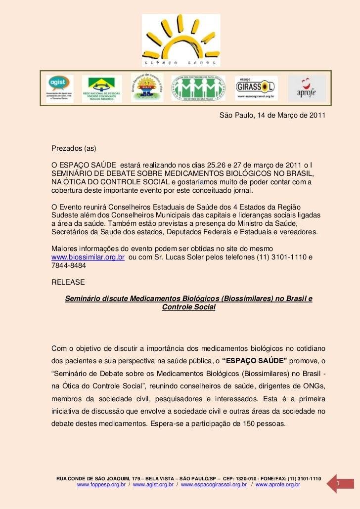 São Paulo, 14 de Março de 2011Prezados (as)O ESPAÇO SAÚDE estará realizando nos dias 25.26 e 27 de março de 2011 o ISEMINÁ...