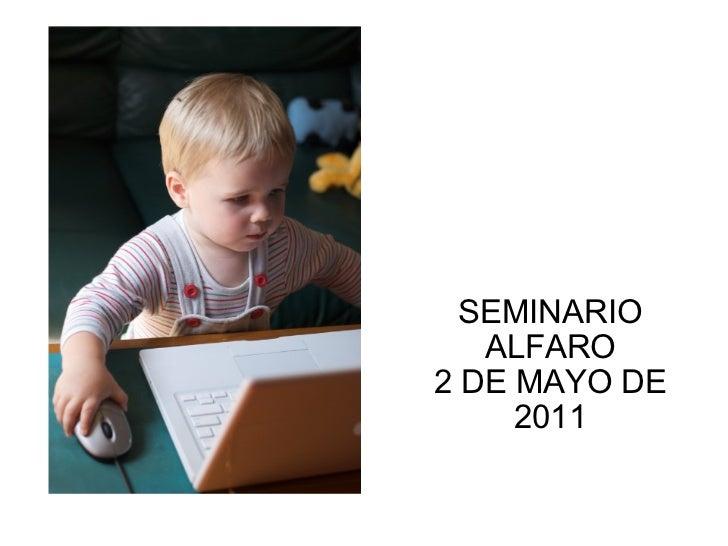 SEMINARIO ALFARO 2 DE MAYO DE 2011